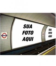Fotomontagem de colocar as duas fotos que você quer em alguns anúncios no metrô.