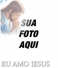 Cartão para colocar o seu fundo da foto com o texto Eu amo Jesus com uma imagem de Jesus Cristo