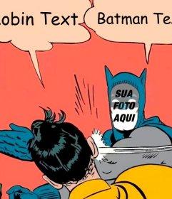 Fotomontagem em que você pode colocar seu rosto e alterar as sentenças da cena em que Batman dá um tapa para Robin.