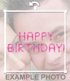 Pnha em sua foto o texto do feliz aniversario feito com balões cor-de-rosa