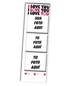 Fotomontagem estilo photobooth, para 3 fotos especialmente para os amantes com texto e corações eu te amo