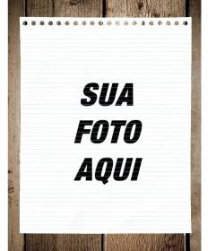 Fotomontagem com uma folha de caderno sobre uma mesa para colocar a sua foto e adicionar texto.